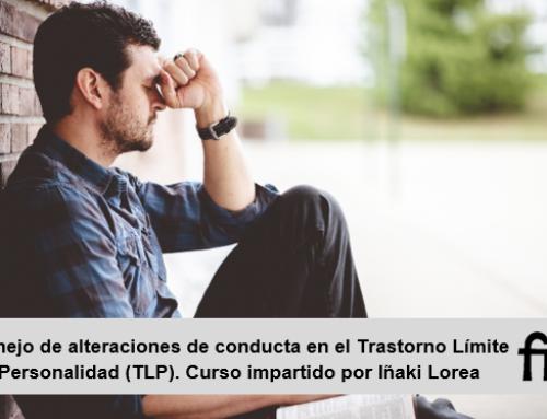 Manejo de alteraciones de conducta en el Trastorno Límite de la personalidad(TLP)